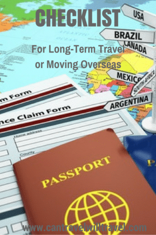 Checklist for Long Term Travel or Moving Overseas