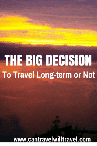 The Big Decision - To Travel Long-term or Not