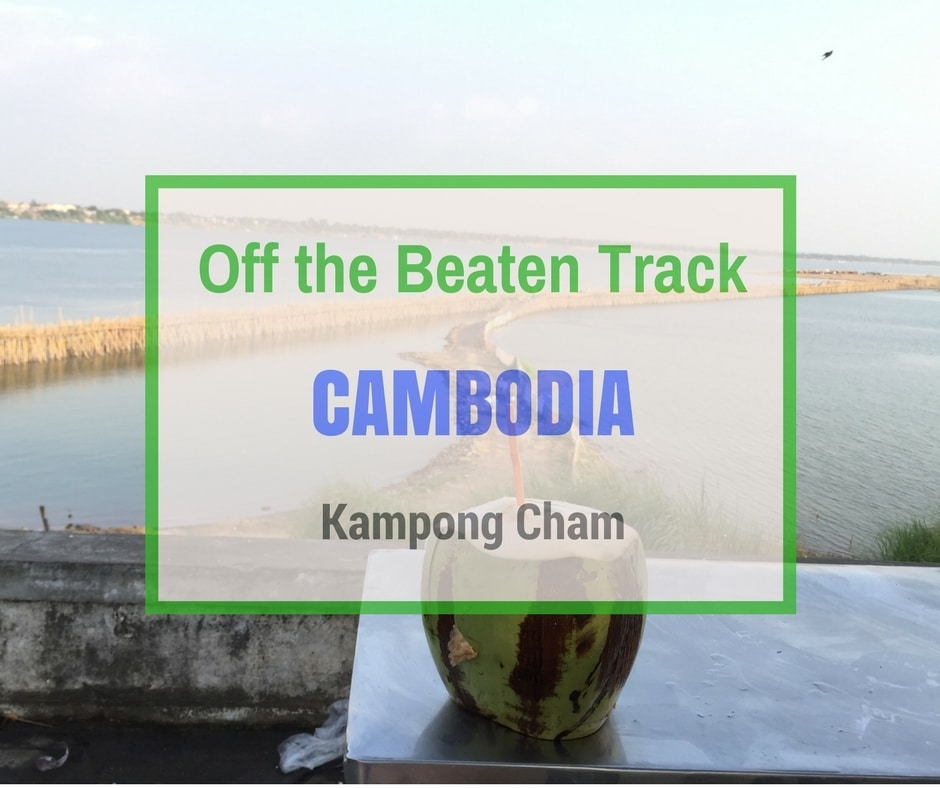 Kampong Cham | Off the Beaten Track Cambodia