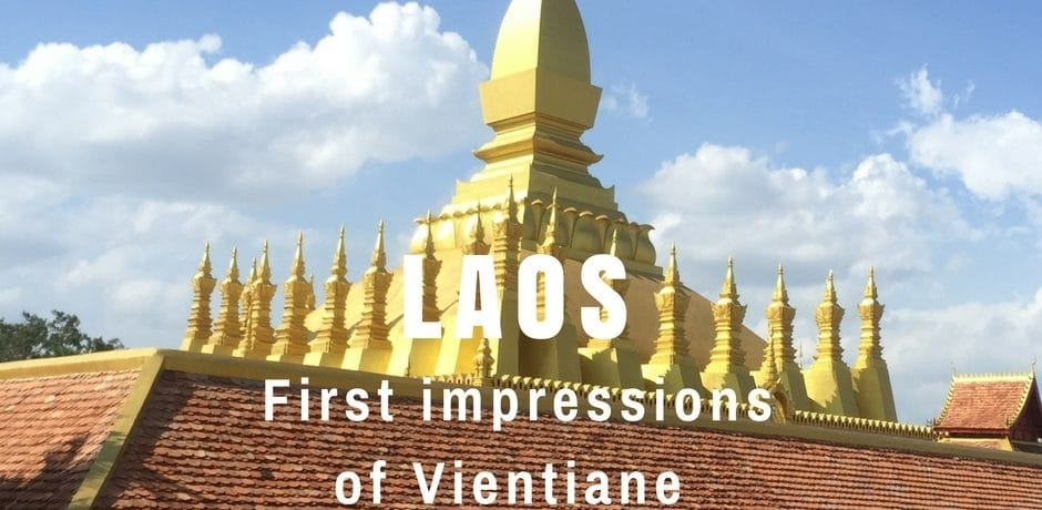 First Impressions of Vientiane | Laos