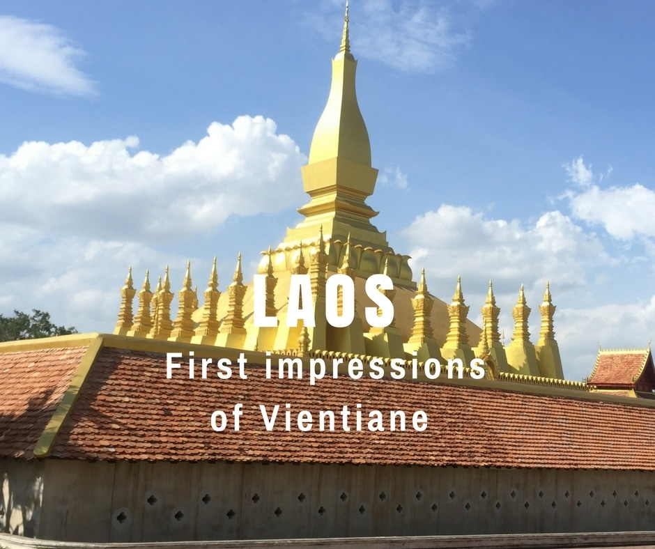 First impressions of Vientiane in Laos. Pha That Luang Temple