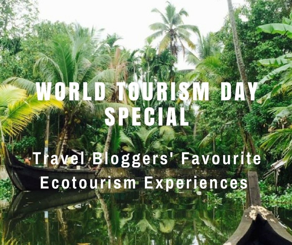 Travel Bloggers' Favourite Ecotourism Experiences | World Tourism Day Special