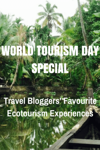 World Tourism Day Special - Travel Bloggers Favourite Ecotourism Experiences