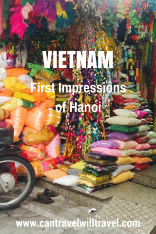 First Impressions of Hanoi in Vietnam. Colourful Old Quarter Shop