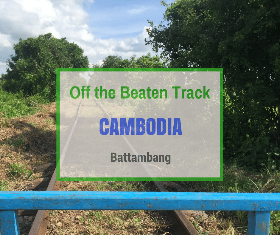 Battambang | Off the Beaten Track Cambodia