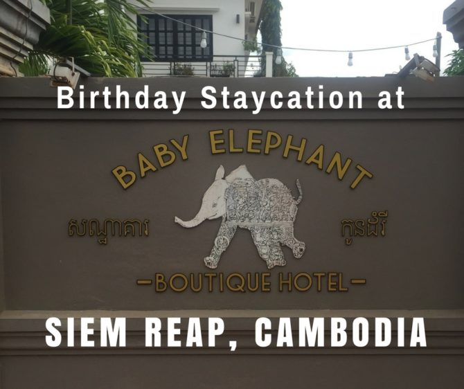 Birthday Staycation at Baby Elephant Boutique Hotel in Siem Reap | Cambodia