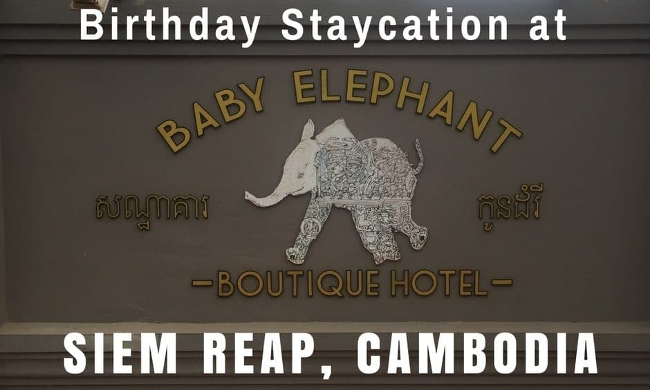 Birthday Staycation at Baby Elephant Boutique Hotel in Siem Reap, Cambodia
