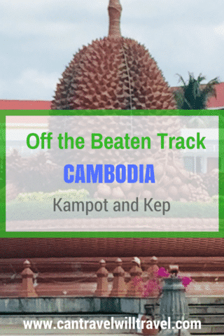 Kampot and Kep, Off the Beaten Track Cambodia. Durian Roundabout