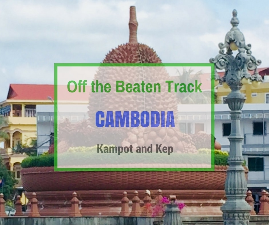 Kampot and Kep, Off the Beaten Track Cambodia