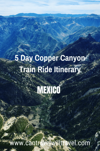5 Day Copper Canyon Train Ride Itinerary, Mexico Pin1