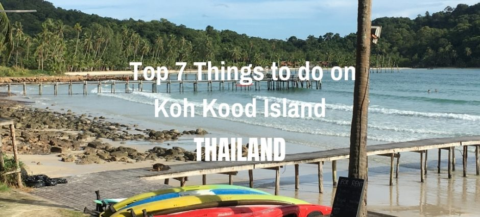 Top Things to do on Koh Kood Island in Thailand