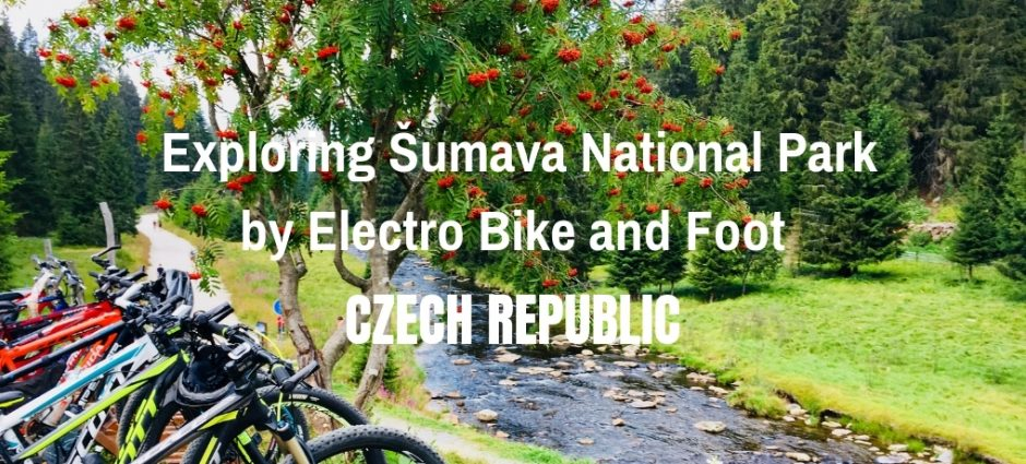 Exploring Šumava National Park by Electro Bike and Foot | Czech Republic
