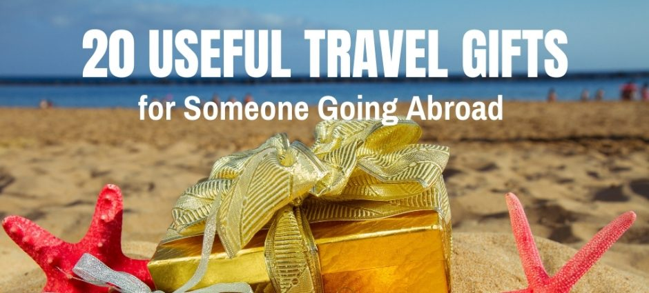 20 Useful Travel Gifts for Someone Going Abroad