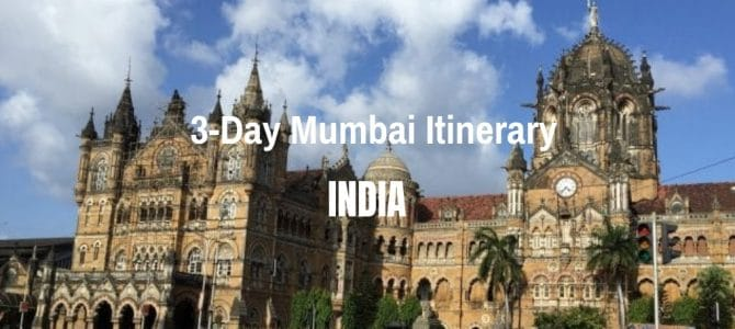 3-Day Mumbai Itinerary | India