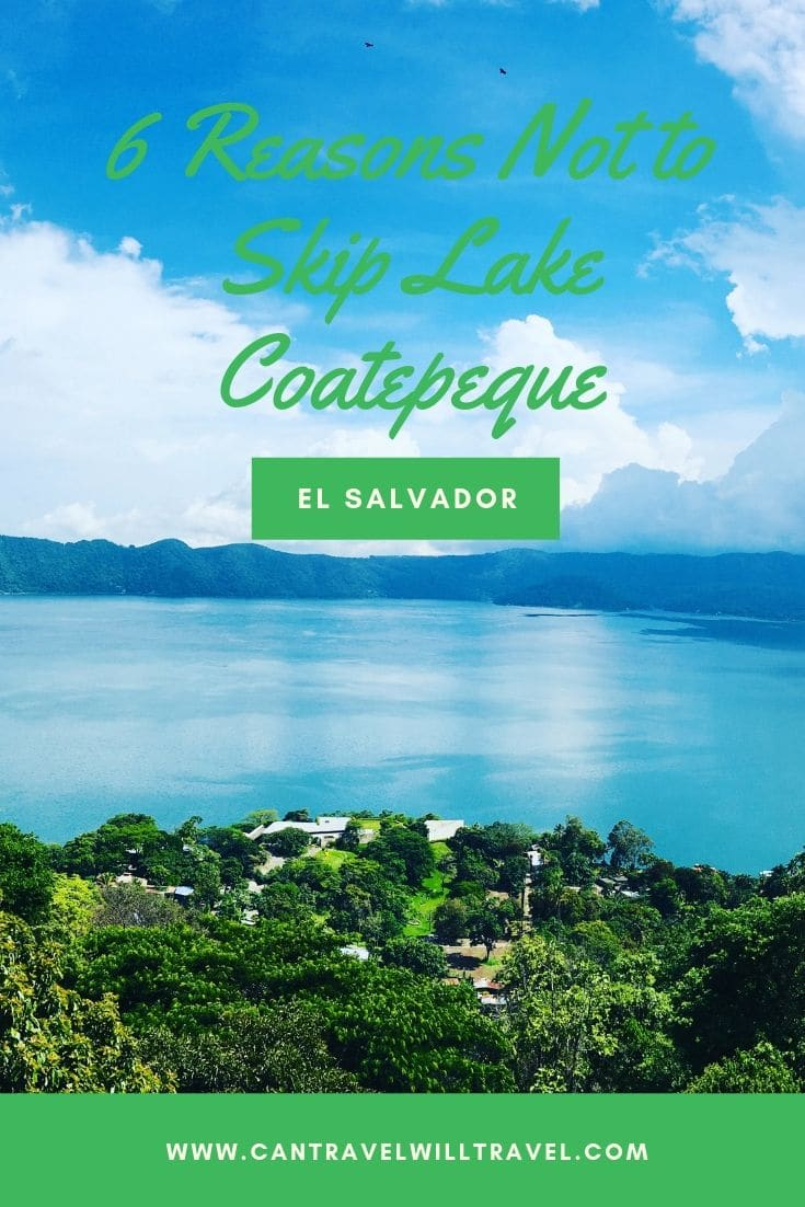 6 Reasons Not to Skip Lake Coatepeque, El Salvador Pin4