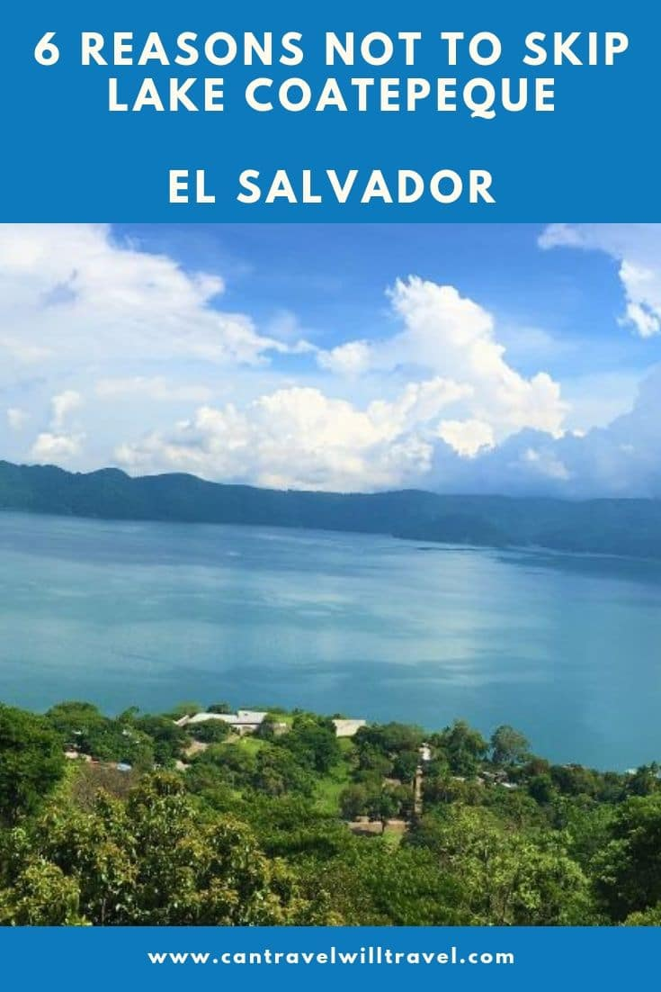 6 Reasons Not to Skip Lake Coatepeque, El Salvador