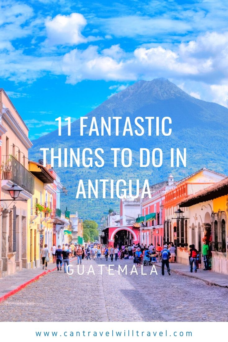 Fantastic Things to Do in Antigua, Guatemala Pin1