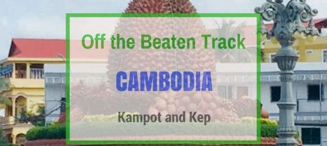 Kampot and Kep | Off the Beaten Track Cambodia