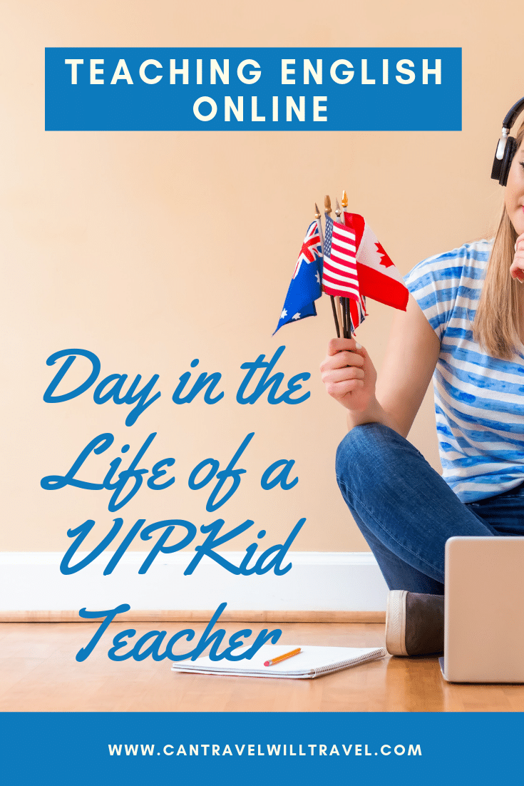 Teaching English Online, Day in the Life of a VIPKid Teacher